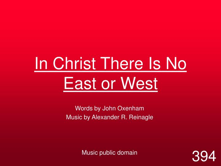 In Christ There Is No East or West