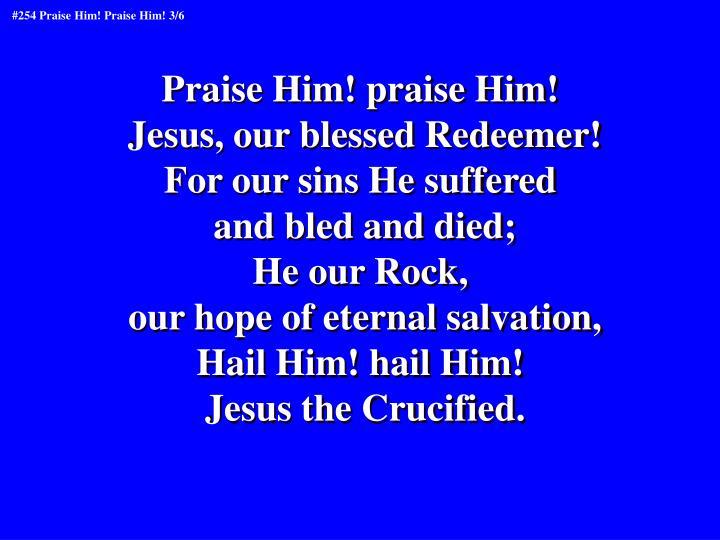 Praise Him! praise Him!
