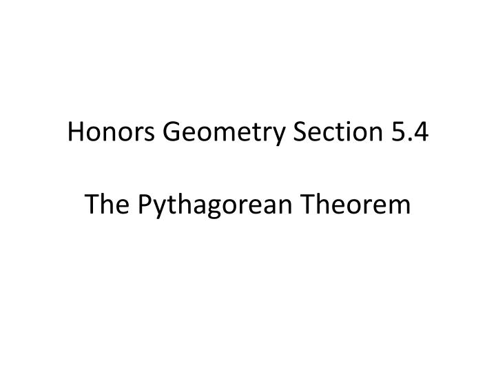 Honors geometry section 5 4 the pythagorean theorem