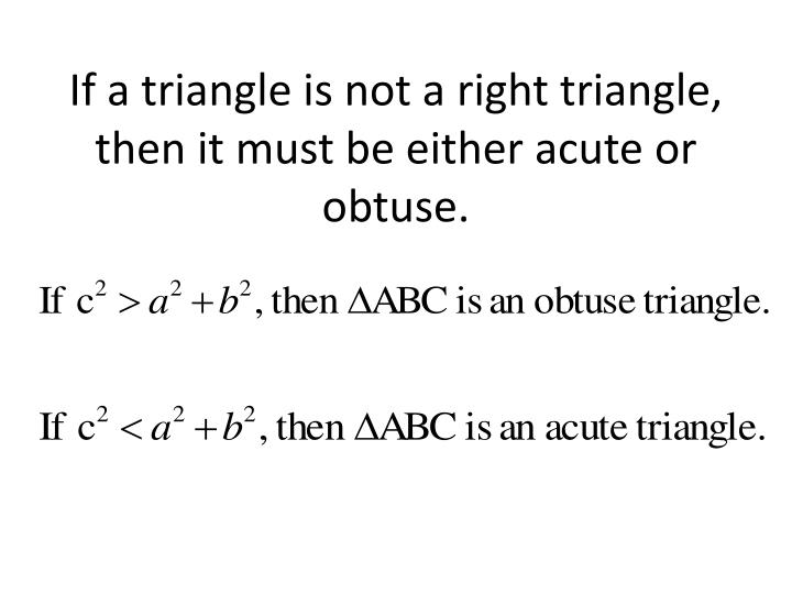 If a triangle is not a right triangle, then it must be either acute or obtuse