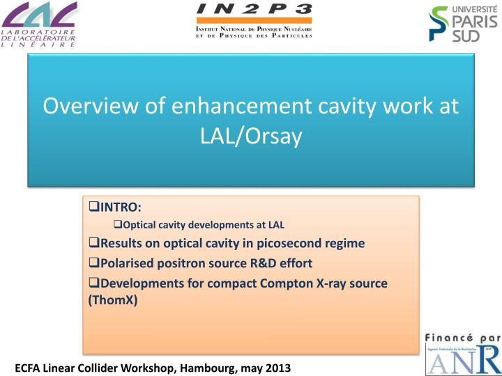Overview of enhancement cavity work at lal orsay