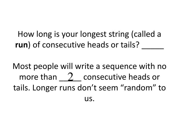 How long is your longest string (called a