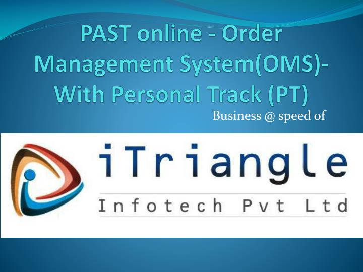 Past online order management system oms with personal track pt