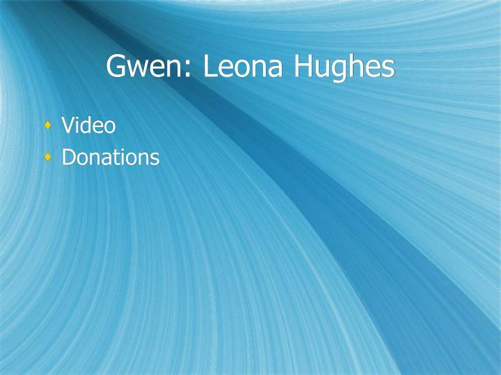 Gwen: Leona Hughes
