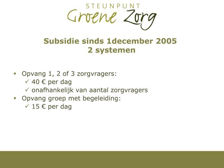 Subsidie sinds 1december 2005