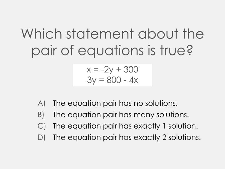 Which statement about the pair of equations is true