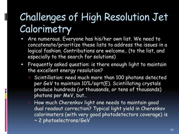 Challenges of High Resolution Jet Calorimetry
