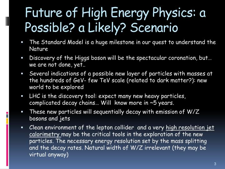 Future of High Energy Physics: a Possible? a Likely? Scenario