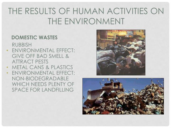 THE RESULTS OF HUMAN ACTIVITIES ON