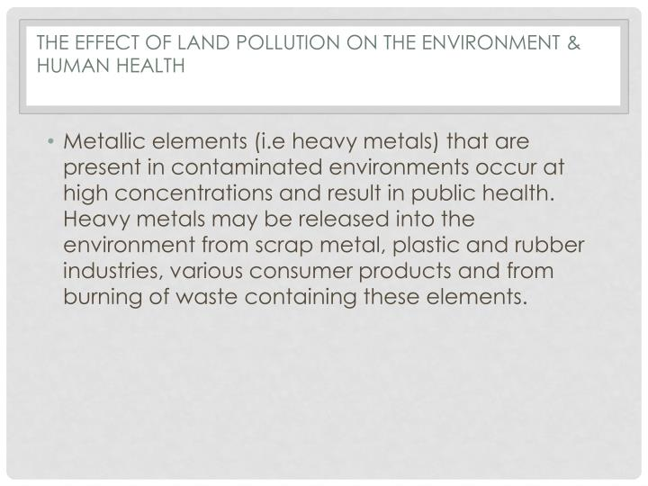 THE EFFECT OF land POLLUTION ON THE ENVIRONMENT & HUMAN HEALTH