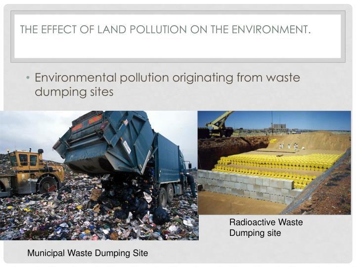 THE EFFECT OF land POLLUTION ON THE ENVIRONMENT