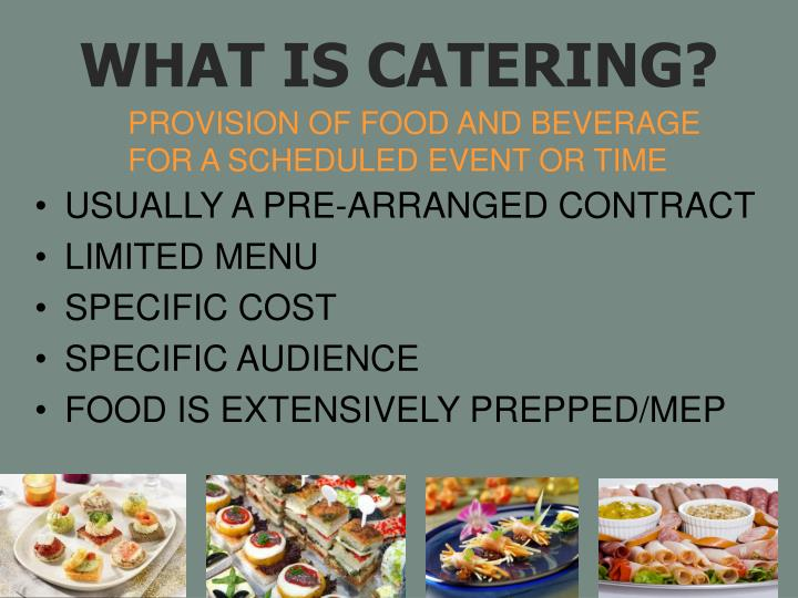 WHAT IS CATERING?