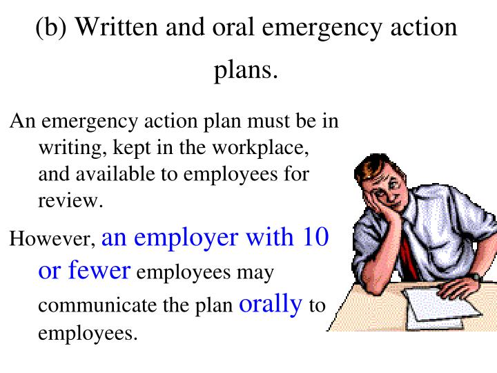 (b) Written and oral emergency action plans.