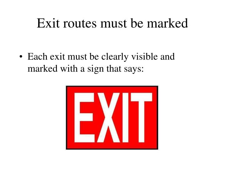 Exit routes must be marked