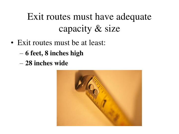 Exit routes must have adequate capacity & size
