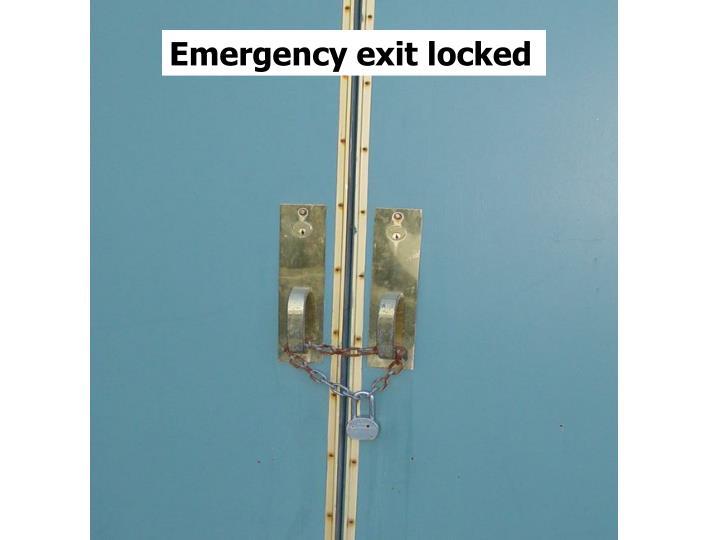 Emergency exit locked