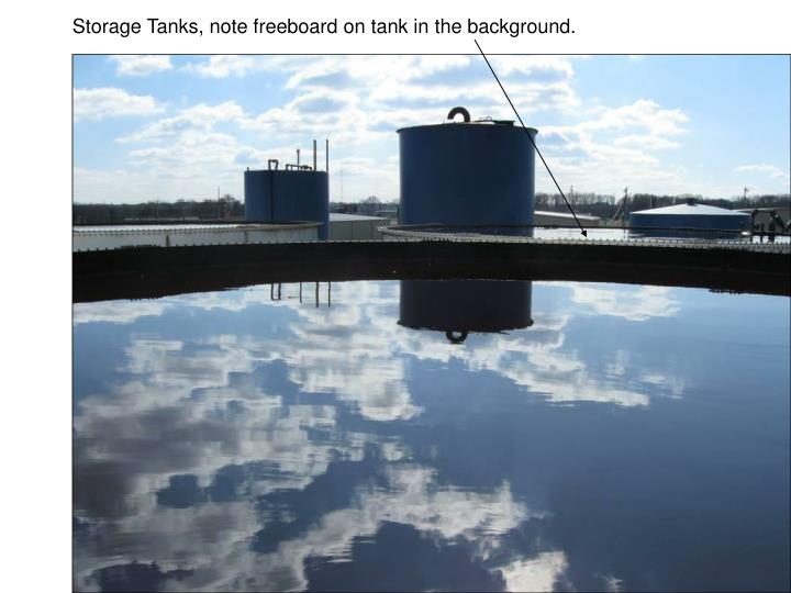 Storage Tanks, note freeboard on tank in the background.