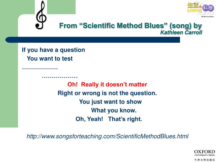 "From ""Scientific Method Blues"" (song) by"