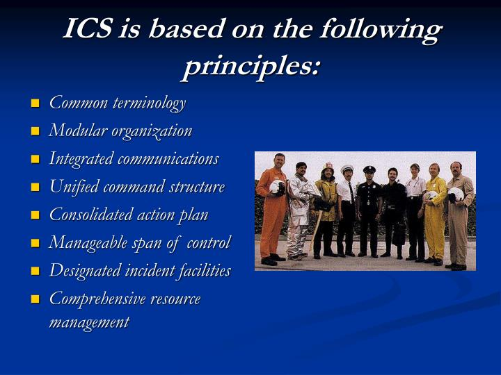 ICS is based on the following principles: