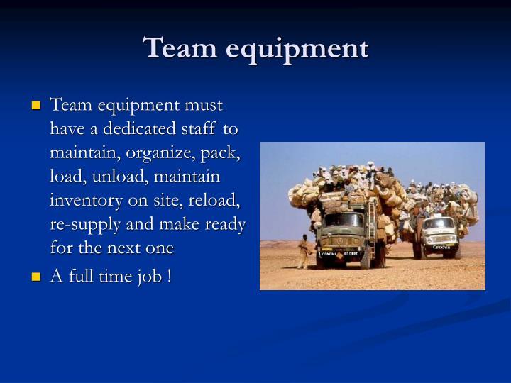 Team equipment