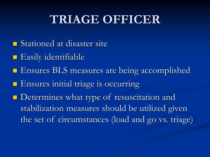 TRIAGE OFFICER