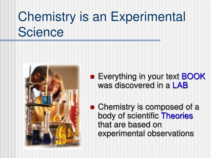 Chemistry is an Experimental Science