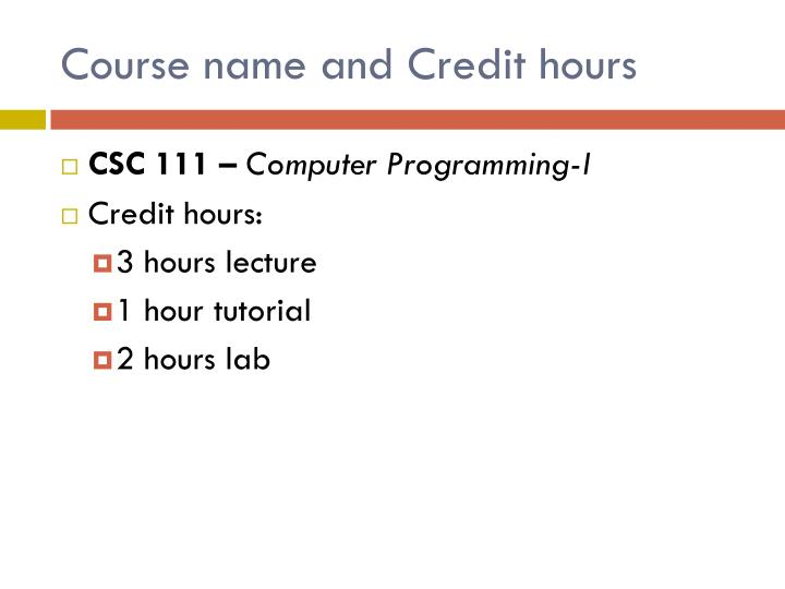 Course name and credit hours