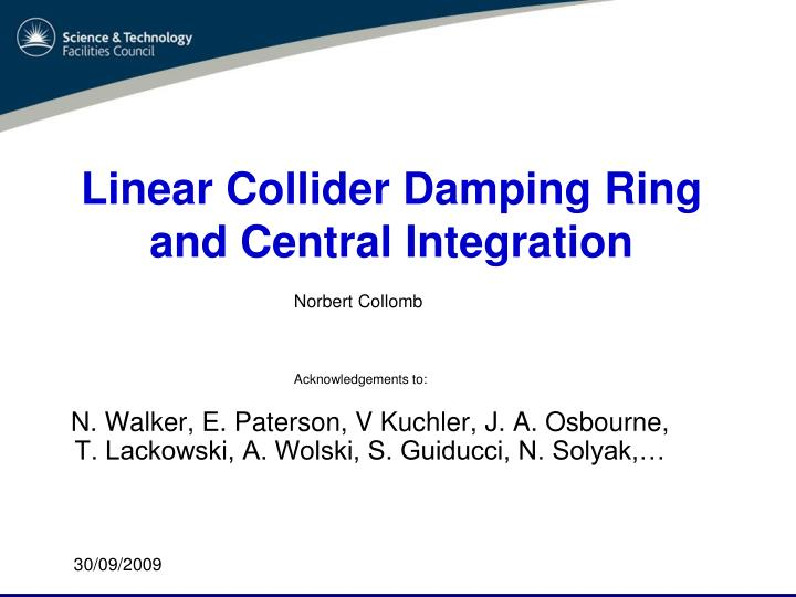 linear collider damping ring and central integration