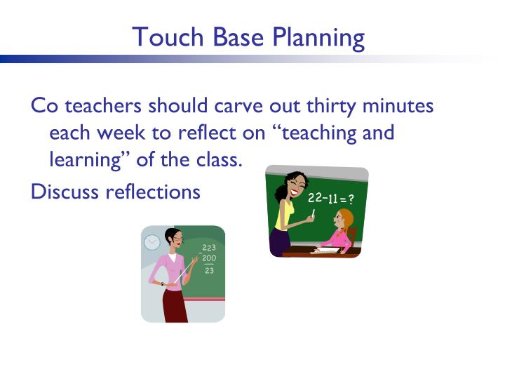 Touch Base Planning