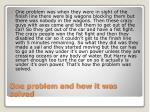 one problem and how it was solved