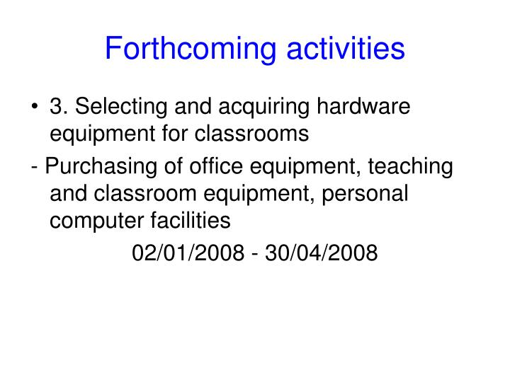 Forthcoming activities