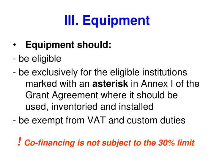 III. Equipment