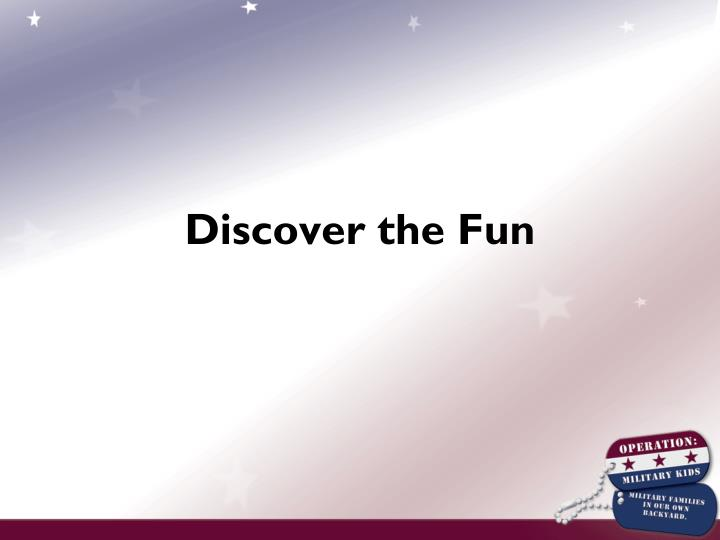 Discover the Fun