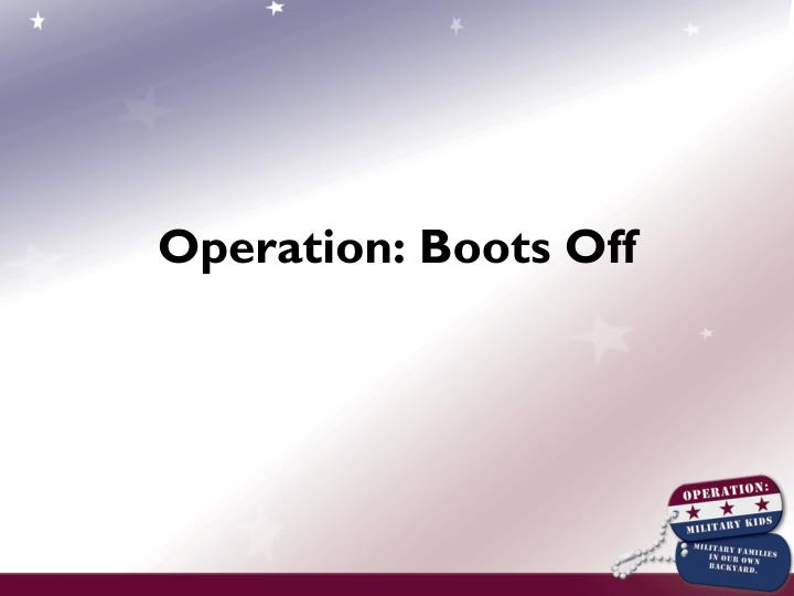 Operation: Boots Off