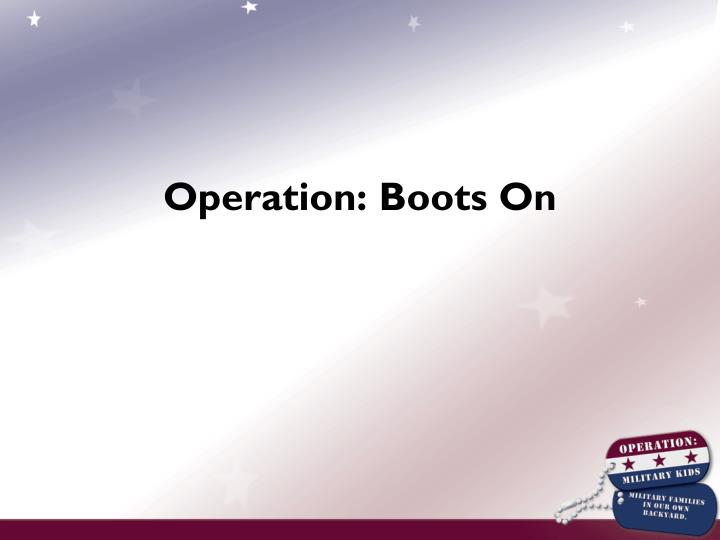 Operation: Boots On