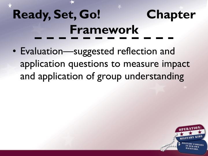 Ready, Set, Go!             Chapter Framework