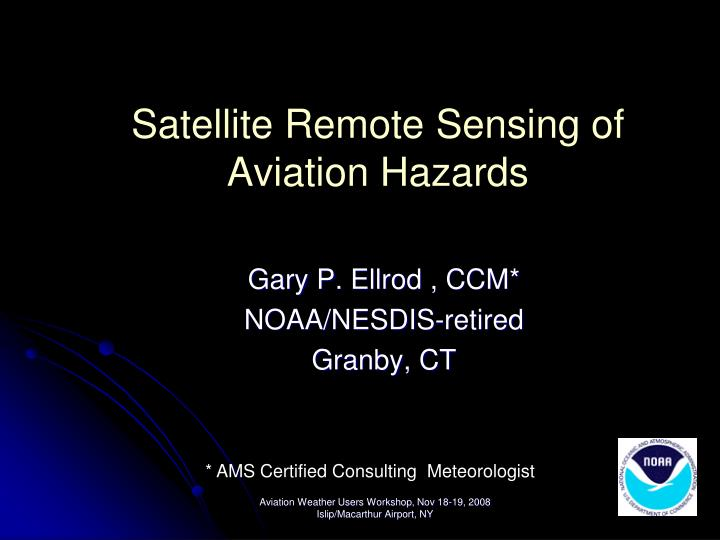 Satellite remote sensing of aviation hazards