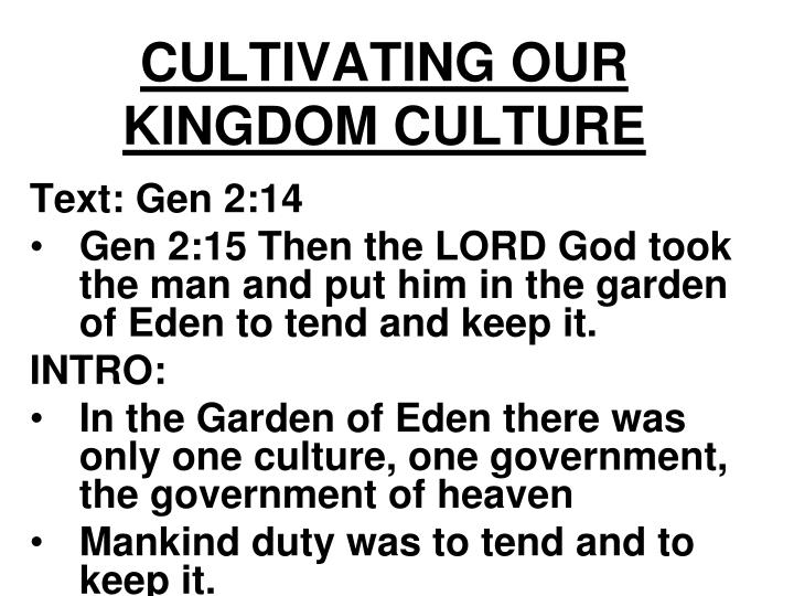 Cultivating our kingdom culture