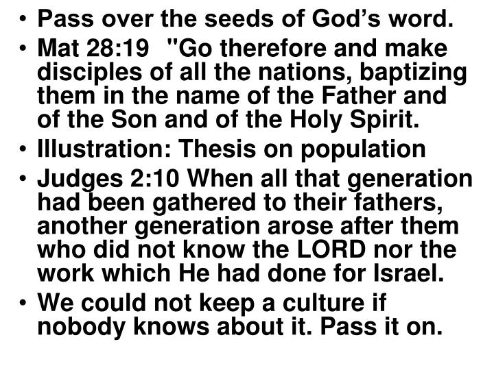 Pass over the seeds of God's word.