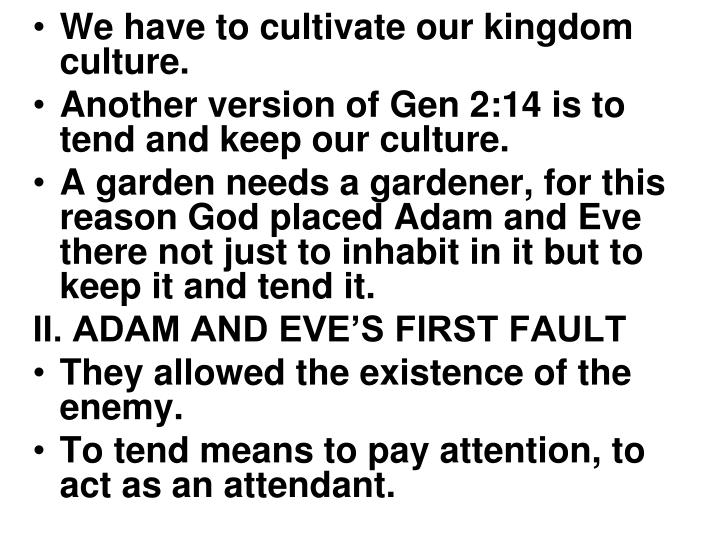 We have to cultivate our kingdom culture.