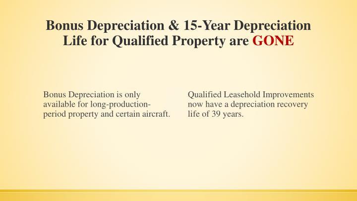 Bonus Depreciation & 15-Year Depreciation Life for Qualified Property are