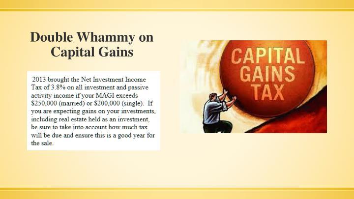 Double Whammy on Capital Gains