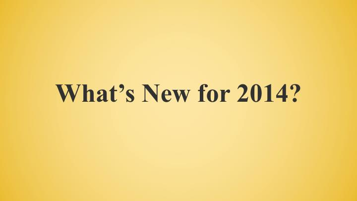 What's New for 2014?