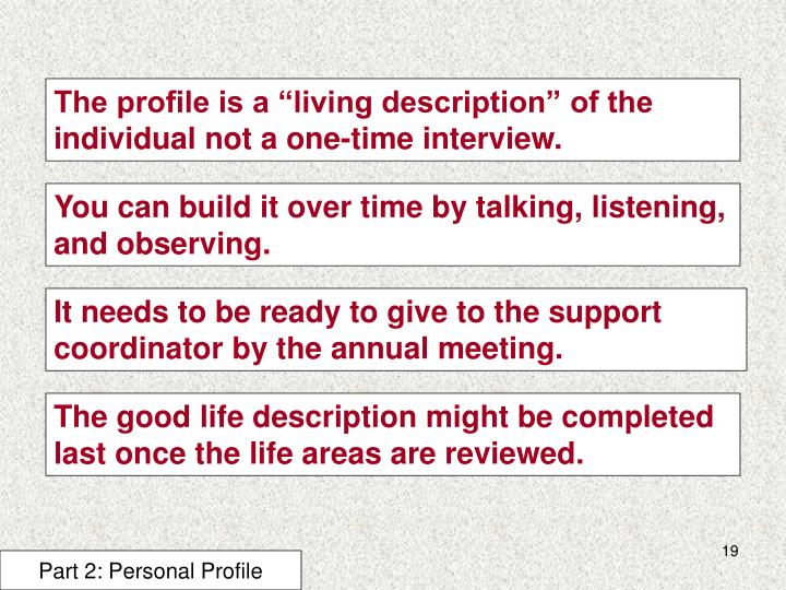 "The profile is a ""living description"" of the individual not a one-time interview."