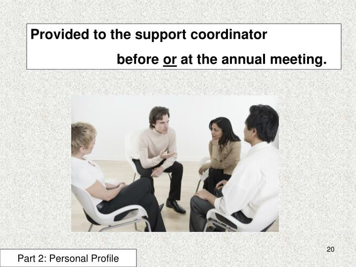 Provided to the support coordinator
