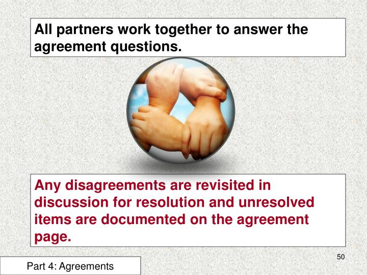 All partners work together to answer the agreement questions.