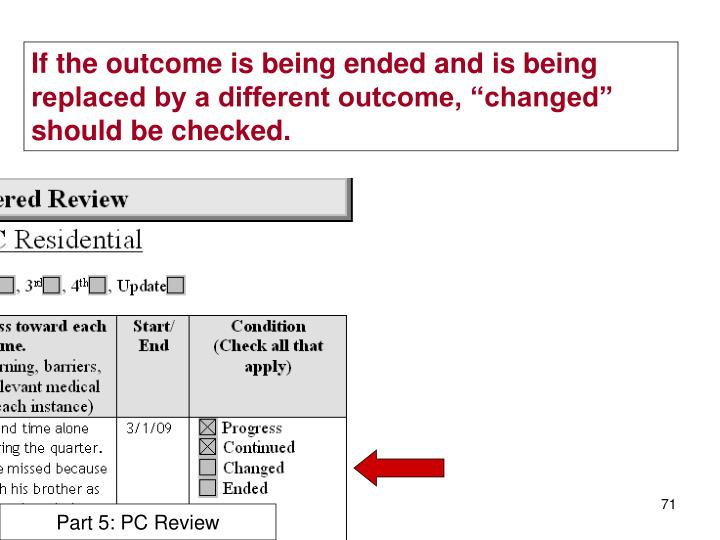 "If the outcome is being ended and is being replaced by a different outcome, ""changed"" should be checked."