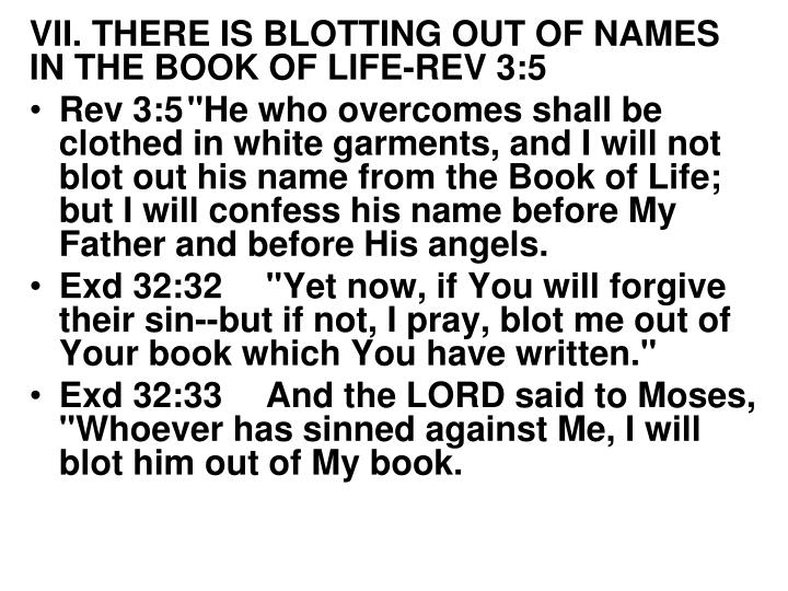 VII. THERE IS BLOTTING OUT OF NAMES IN THE BOOK OF LIFE-REV 3:5