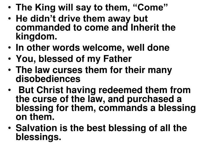 "The King will say to them, ""Come"""