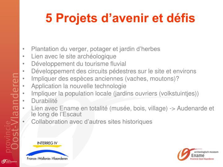 5 Projets d'avenir et défis